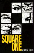 Square One: A Play by Steve Tesich