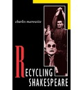 Recycling Shakespeare - Charles Marowitz