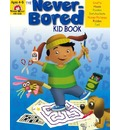 The Never-Bored Kid Book - Evan-Moor Educational Publishers