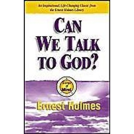 Can We Talk to God - Ernest Holmes