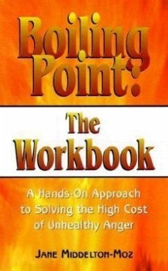 Boiling Point: The Workbook: Dealing with the Anger in Our Lives - Middelton-Moz, Jane Middleton-Moz, Jane