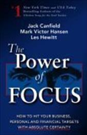 The Power of Focus: How to Hit Your Business, Personal and Financial Targets with Absolute Certainty - Canfield, Jack / Hansen, Mark Victor / Hewitt, Les