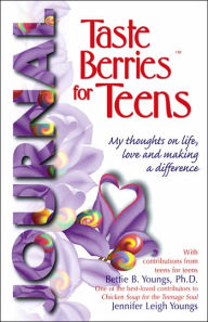 Taste Berries for Teens Journal: My thoughts on life, love and making a difference - Bettie B. Youngs