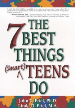 The 7 Best Things (Smart) Teens Do - Friel, John, Ph. D. Friel, Linda, M. A.