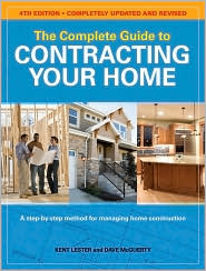 The Complete Guide to Contracting Your Home - Kent Lester, Dave McGuerty
