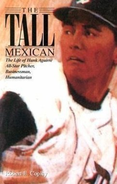 The Tall Mexican: The Life of Hank Aguirre - Copley, Robert E.