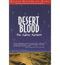 Desert Blood - Alicia Gaspar De Alba