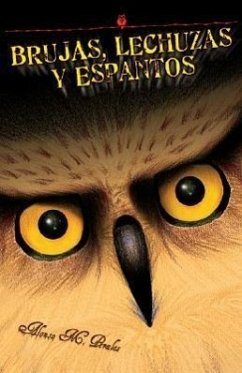 Brujas, Lechuzas Y Espantos/Witches, Owls And Spooks - Perales, Alonso M.