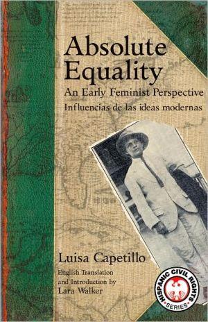 Absolute Equality: An Early Feminist Perspective: Influencias de las ideas modernas - Luisa Capetillo