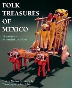 Folk Treasures of Mexico: The Nelson A. Rockefeller Collection - Oettinger, Marion, JR.