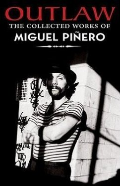 Outlaw: The Collected Works of Miguel Pinero - Pinero, Miguel