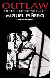Outlaw: The Collected Works of Miguel Pinero - Pinero, Miguel / Kanellos, Nicolas / Iglesias, Jorge