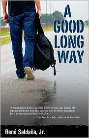 A Good Long Way - René Saldaña Jr.