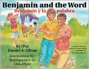 Benjamin and the Word (Benjamin y la Palabra) - Daniel A. Olivas, Don Dyen (Illustrator)
