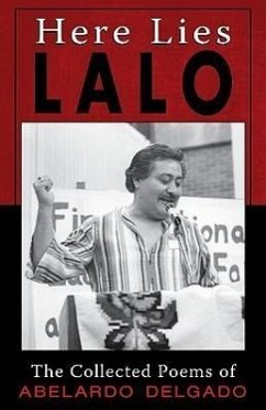 Here Lies Lalo: The Collected Poems of Abelardo Delgado - Delgado, Abelardo