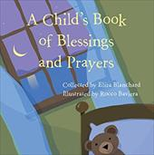 A Child's Book of Blessings and Prayers - Baviera, Rocco / Blanchard, Eliza