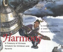 Harmony: A Treasury of Chinese Wisdom for Children and Parents - Conover, Sarah Hui, Chen