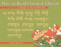 How to Read Classical Tibetan (Volume 1): Summary of the General Path - Preston, Craig