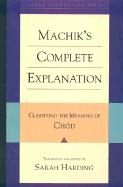 Machik's Complete Explanation: Clarifying the Meaning of Chod