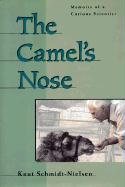 The Camel's Nose: Memoirs of a Curious Scientist