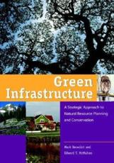 Green Infrastructure - Mark A. Benedict, Edward T. McMahon