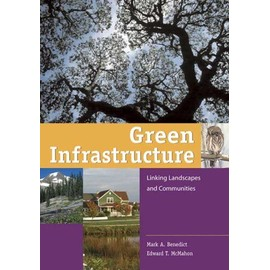 Green Infrastructure : Linking Landscapes And Communities - Mark A. Bened