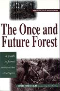 The Once and Future Forest: A Guide to Forest Restoration Strategies