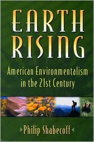Earth Rising: American Environmentalism in the 21st Century