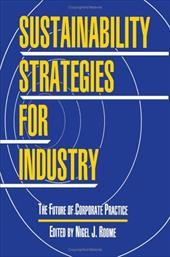 Sustainability Strategies for Industry: The Future of Corporate Practice - Roome, Nigel J.