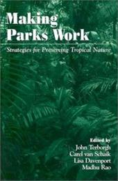 Making Parks Work: Strategies for Preserving Tropical Nature - Terborgh, John / Van Schaik, Carel / Davenport, Lisa