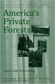 America's Private Forests: Status and Stewardship - Constance Best, Laurie A. Wayburn, Foreword by John Gordon