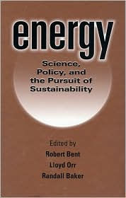 Energy: Science, Policy, and the Pursuit of Sustainability - Lloyd Orr