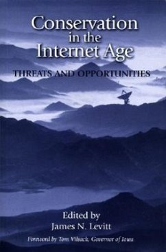 Conservation in the Internet Age: Threats and Opportunities - Vilsack, Tom