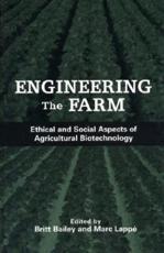 Engineering the Farm - Bailey, Britt (EDT)/ Lappe, Marc (EDT)