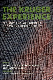 The Kruger Experience: Ecology and Management of Savanna Heterogeneity - Johan T. du Toit (Editor), Harry C. Biggs (Editor), Kevin H. Rogers (Editor), Foreword by Brian Walker, Foreword by Anthony R.E.
