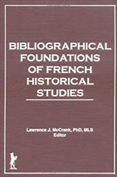 Bibliographical Foundations of French Historical Studies - MC Crank, Lawrence J.