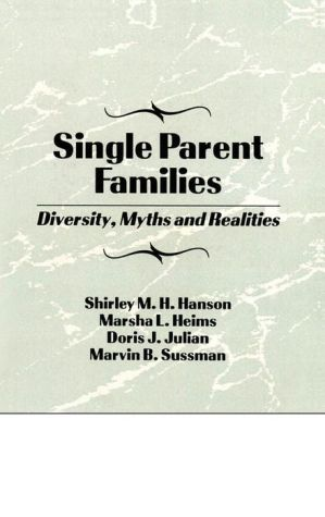 Single Parent Families: Diversity, Myths and Realities