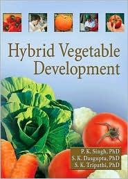 Hybrid Vegetable Development - Praveen K Singh, Shaibal K Dasgupta, Subodh K Tripathi