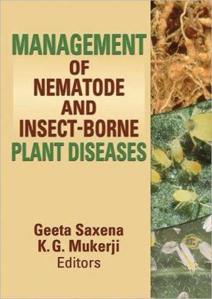 Management of Nematode and Insect-Borne Plant Diseases - K.G. Mukerji (Editor), Geeta Saxena (Editor)