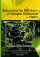 Enhancing the Efficiency of Nitrogen Utilization in Plants - Sham S. Goyal; Rudolf Tischner; Aarjit Basra