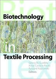 Biotechnology in Textile Processing - Ryszard Kozlowski, Artur Cavaco-Paulo, Georg M. Guebitz