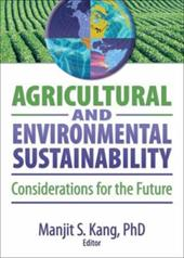 Agricultural and Environmental Sustainability: Considerations for the Future - Kang, Manjit S.