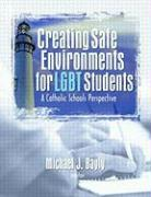 Creating Safe Environments for LGBT Students: A Catholic Schools Perspective