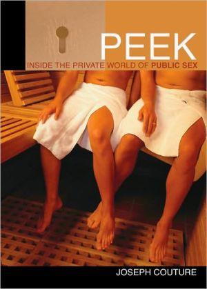 Peek: Inside the Private World of Public Sex