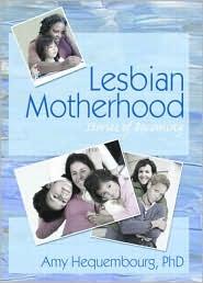 Lesbian Motherhood: Stories of Becoming