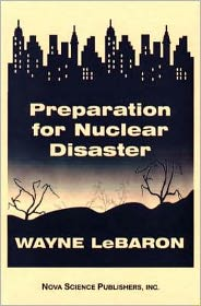 Preparation for Nuclear Disaster - Wayne LeBaron, Samuel Shirley (Translator)