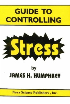 Guide to Controlling Stress - Humphrey, James H.