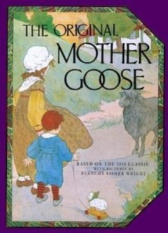 The Original Mother Goose: Based on the 1916 Classic - Fisher Wright, Blanche