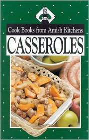 Cook Books from Amish Kitchens: Casseroles