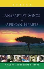 Anabaptist Songs in African Hearts - John Lapp